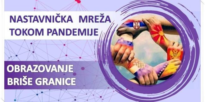 """Zajedništvo nastavnika regiona ili """"Nastavnička mreža tokom pandemije"""""""
